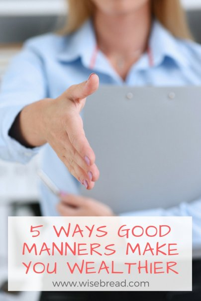 5 Ways Good Manners Make You Wealthier