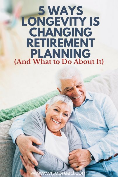 5 Ways Longevity Is Changing Retirement Planning (And What to Do About It)