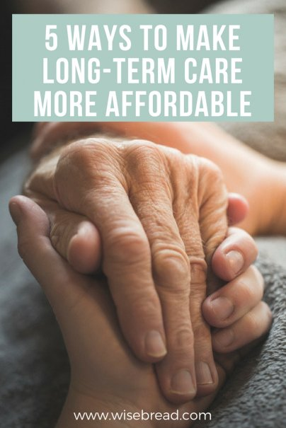 5 Ways to Make Long-Term Care More Affordable