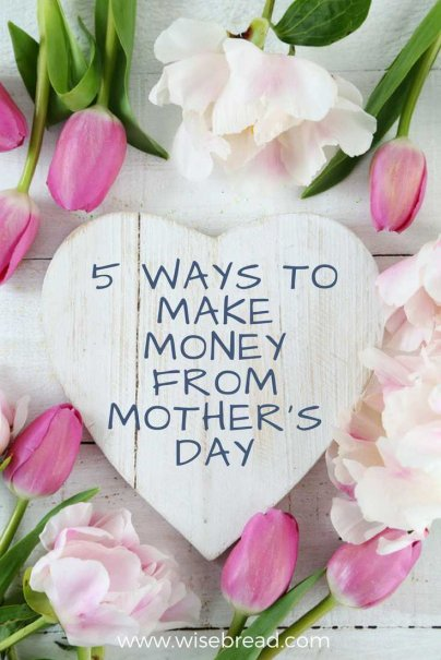 5 Ways to Make Money From Mother's Day
