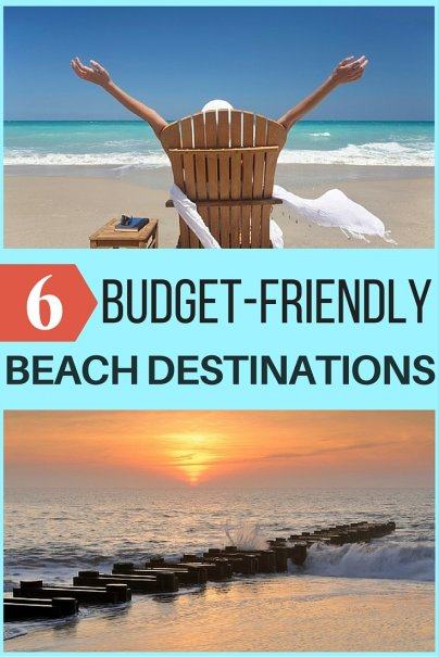 6 budget friendly beach destinations for Beach vacations on a budget