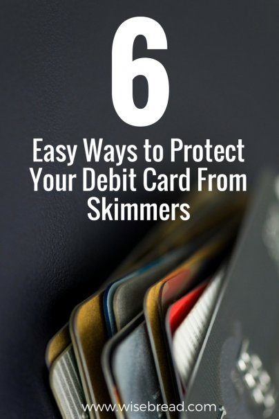 6 Easy Ways to Protect Your Debit Card From Skimmers
