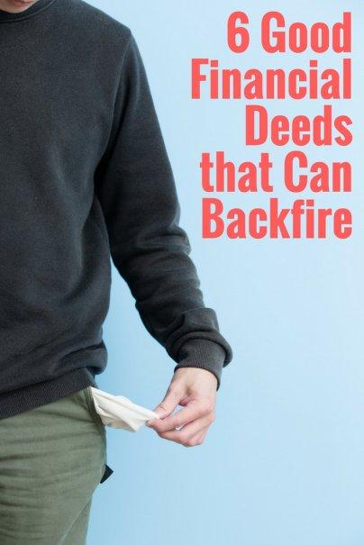6 Good Financial Deeds that Can Backfire