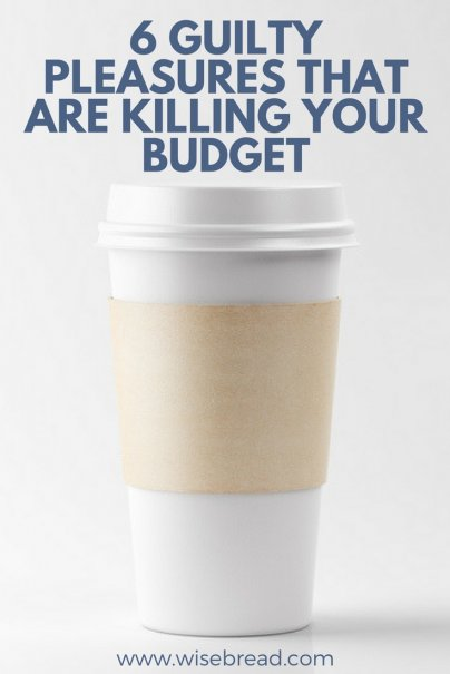 6 Guilty Pleasures That Are Killing Your Budget