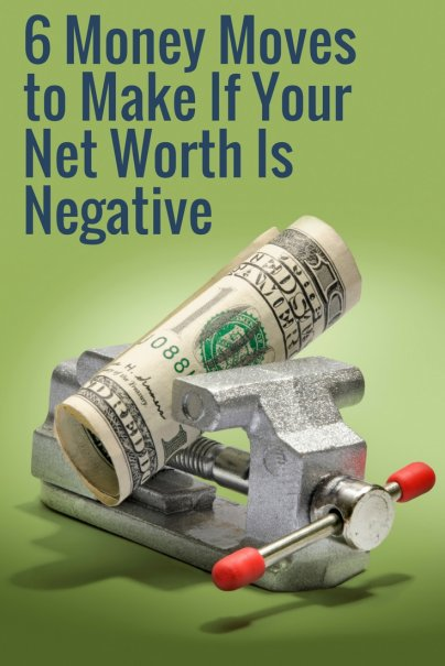 6 Money Moves to Make If Your Net Worth Is Negative