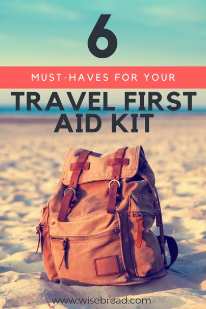 6 Must-Haves for Your Travel First Aid Kit