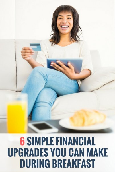6 Simple Financial Upgrades You Can Make During Breakfast