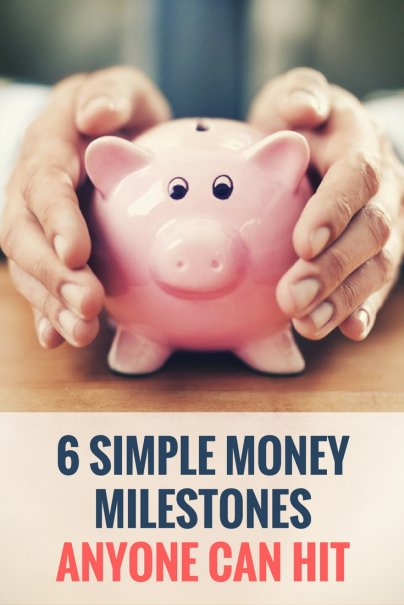 6 Simple Money Milestones Anyone Can Hit