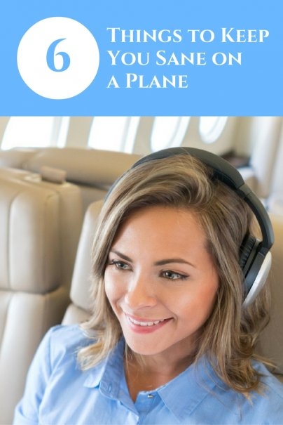 6 Things to Keep You Sane on a Plane