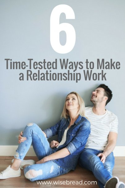 6 Time-Tested Ways to Make a Relationship Work