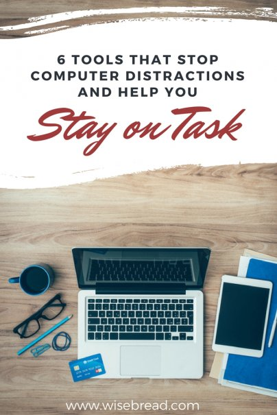 6 Tools That Stop Computer Distractions and Help You Stay on Task