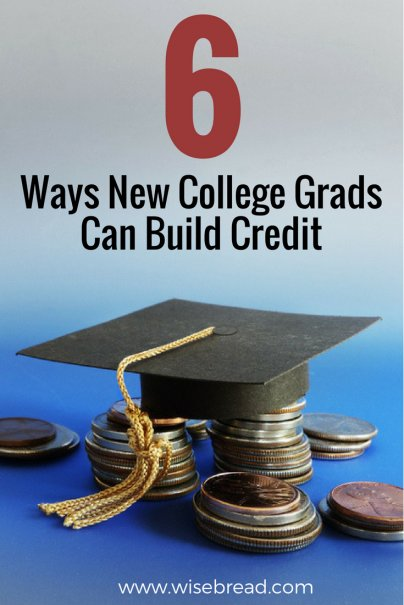 6 Ways New College Grads Can Build Credit