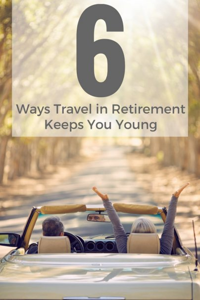 6 Ways Travel in Retirement Keeps You Young