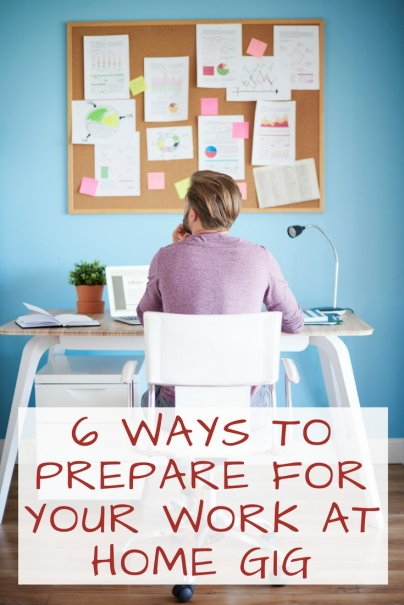 6 Ways to Prepare for Your Work at Home Gig