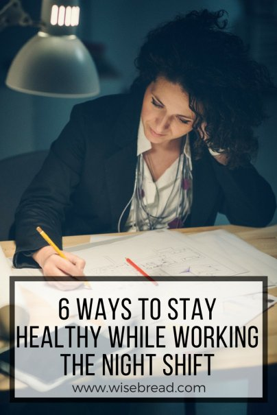 6 Ways to Stay Healthy While Working the Night Shift