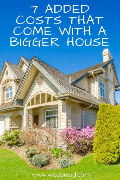7 Added Costs That Come With a Bigger House