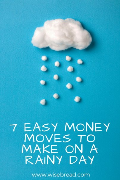 7 Easy Money Moves to Make on a Rainy Day