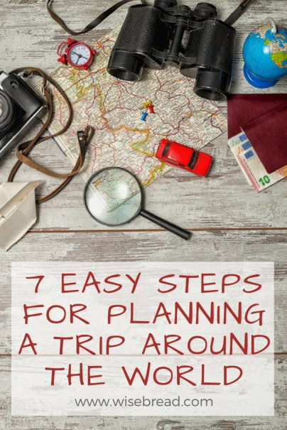 7 Easy Steps for Planning a Trip Around the World
