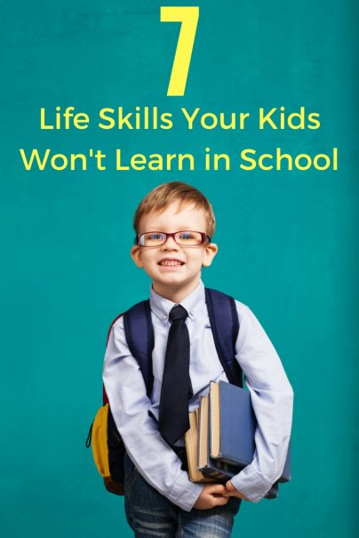 7 Life Skills Your Kids Won't Learn in School