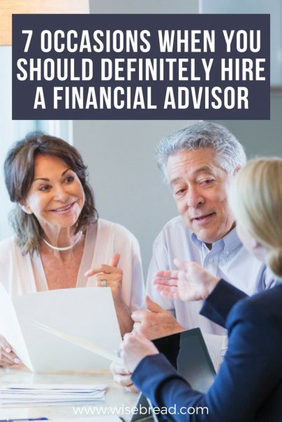 7 Occasions When You Should Definitely Hire a Financial Advisor