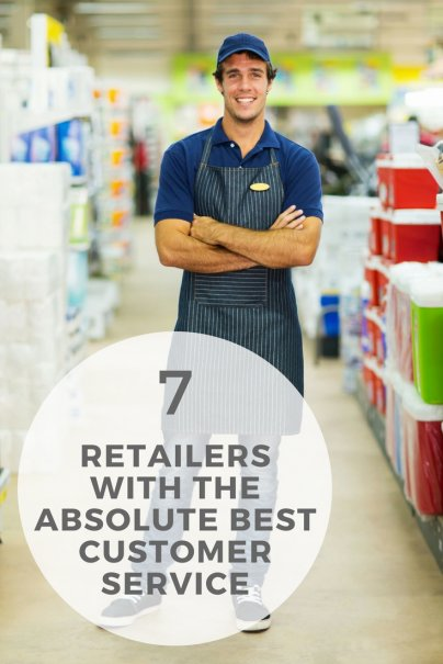 7 Retailers With the Absolute Best Customer Service