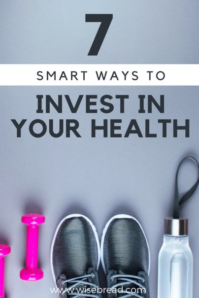 7 Smart Ways to Invest in Your Health