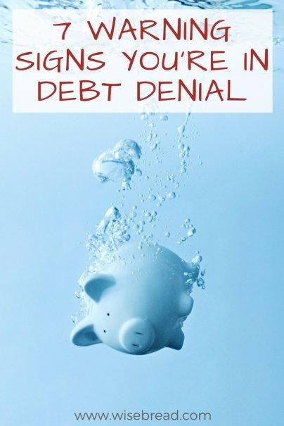 7 Warning Signs You're In Debt Denial