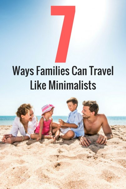 7 Ways Families Can Travel Like Minimalists