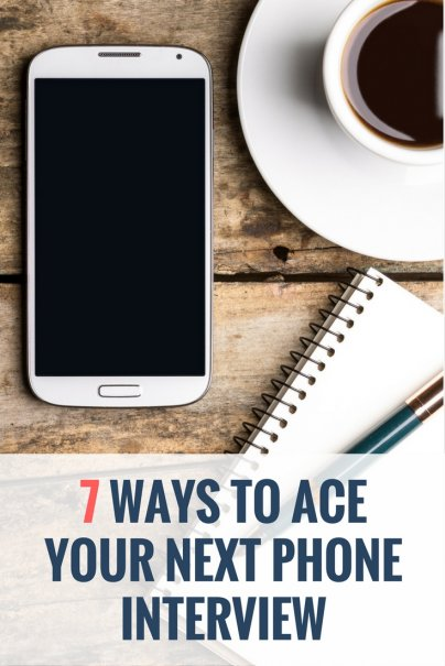 7 Ways to Ace Your Next Phone Interview