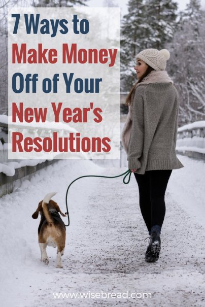 7 Ways to Make Money Off of Your New Year's Resolutions