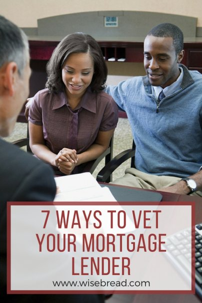 7 Ways to Vet Your Mortgage Lender