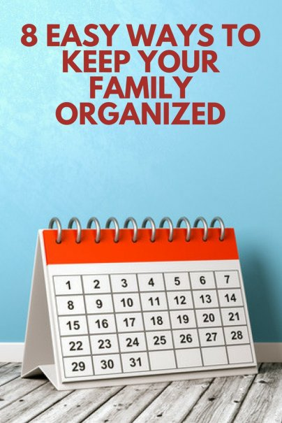 8 Easy Ways to Keep Your Family Organized