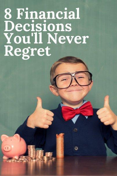8 Financial Decisions You'll Never Regret