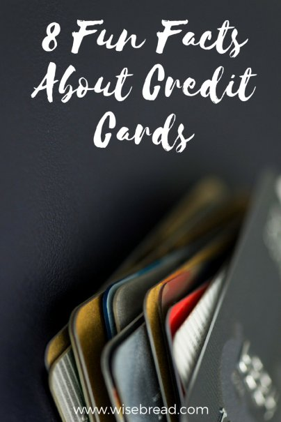8 Fun Facts About Credit Cards