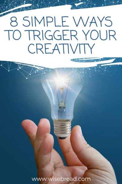 8 Simple Ways to Trigger Your Creativity