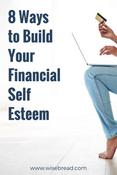 8 Ways to Build Your Financial Self Esteem