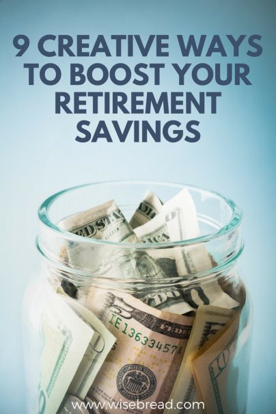 9 Creative Ways to Boost Your Retirement Savings