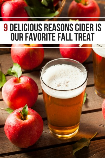 9 Delicious Reasons Cider Is Our Favorite Fall Treat