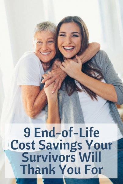 9 End-of-Life Cost Savings Your Survivors Will Thank You For