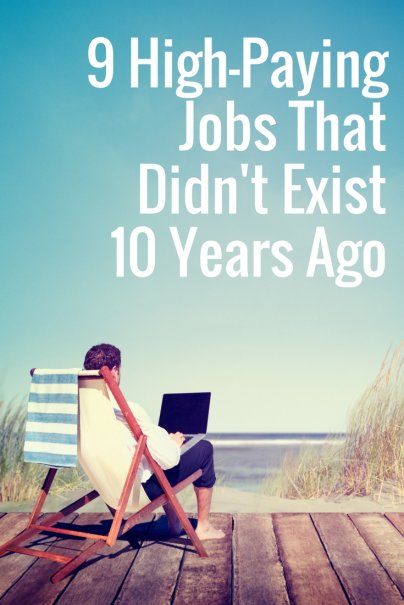 9 High-Paying Jobs That Didn't Exist 10 Years Ago