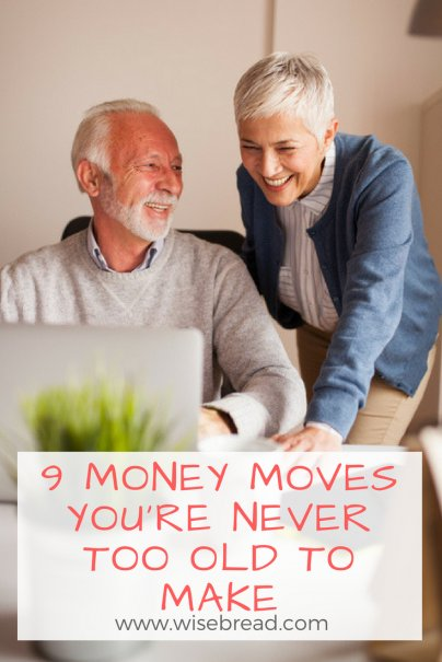 9 Money Moves You're Never too Old to Make