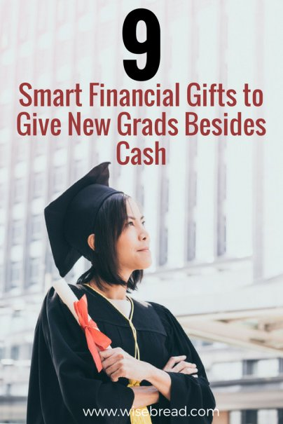 9 Smart Financial Gifts to Give New Grads Besides Cash