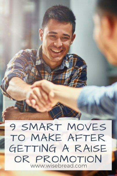 9 Smart Moves to Make After Getting a Raise or Promotion