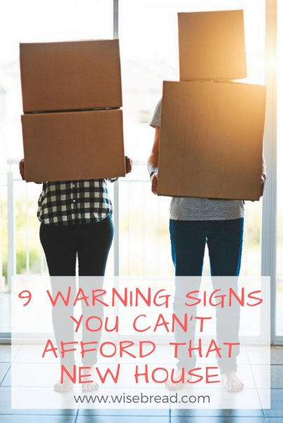 9 Warning Signs You Can't Afford That New House