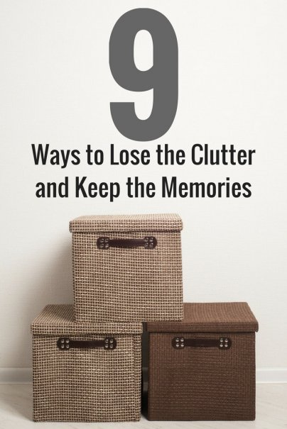 9 Ways to Lose the Clutter and Keep the Memories