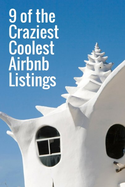 9 of the Craziest, Coolest Airbnb Listings