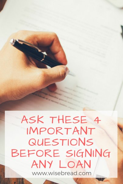 Ask These 4 Important Questions Before Signing Any Loan