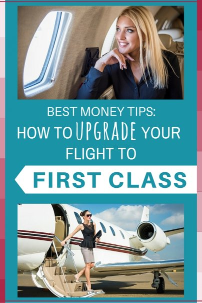 best money tips how to upgrade your flight to first class