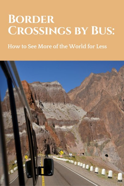Border Crossings by Bus: How to See More of the World for Less