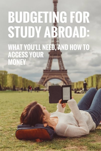 Budgeting for Study Abroad: What You'll Need, and How to Access Your Money